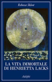La vita immortale di Henrietta Lacks - Rebecca Skloot - copertina