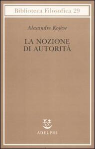 La nozione di autorità - Alexandre Kojève - copertina