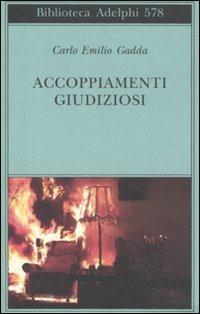 Accoppiamenti giudiziosi 1924-1958 - Gadda Carlo Emilio - wuz.it
