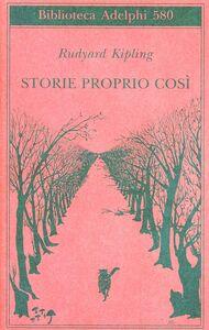 Libro Storie proprio così Rudyard Kipling