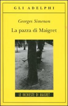 La pazza di Maigret - Georges Simenon - copertina