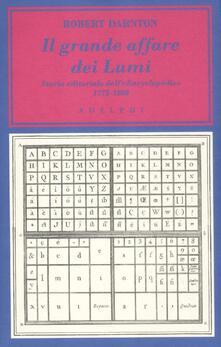 Camfeed.it Il grande affare dei Lumi. Storia editoriale dell'«Encyclopédie». 1775-1800 Image