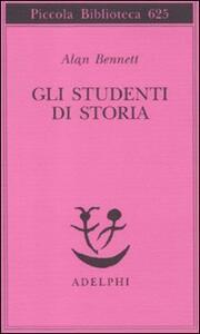 Gli studenti di storia - Alan Bennett - copertina
