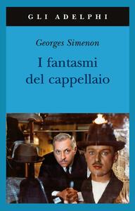 I fantasmi del cappellaio - Georges Simenon - copertina
