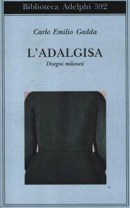 Libro L' Adalgisa. Disegni milanesi Carlo E. Gadda