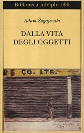 Dalla vita degli oggetti. Poesie 1983-2005