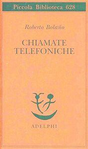 Libro Chiamate telefoniche Roberto Bolaño
