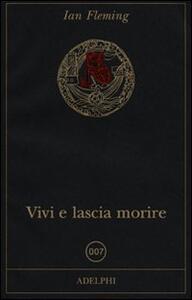Vivi e lascia morire - Ian Fleming - copertina