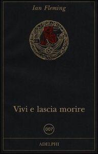 Libro Vivi e lascia morire Ian Fleming