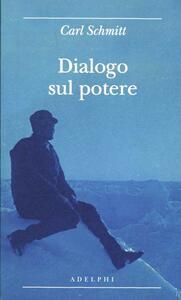 Dialogo sul potere - Carl Schmitt - copertina