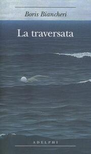 La traversata - Boris Biancheri - copertina