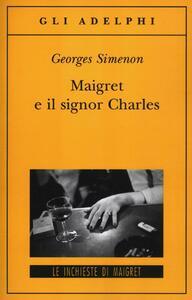 Maigret e il signor Charles - Georges Simenon - copertina
