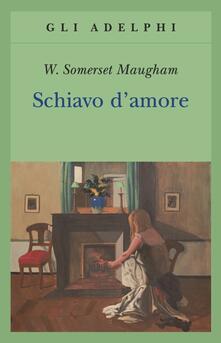 Schiavo d'amore - W. Somerset Maugham - copertina