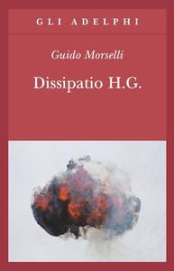 Dissipatio H. G. - Guido Morselli - copertina