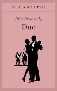 Due - Irène Némirovsky - copertina