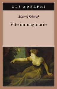 Vite immaginarie - Marcel Schwob - copertina