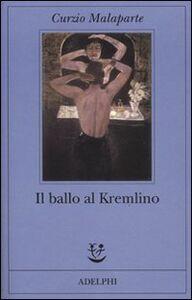 Foto Cover di Il ballo al Kremlino, Libro di Curzio Malaparte, edito da Adelphi