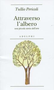 Attraverso l'albero. Una piccola storia dell'arte - Tullio Pericoli - copertina