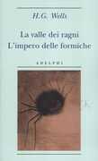 Libro La valle dei ragni-L'impero delle formiche Herbert G. Wells