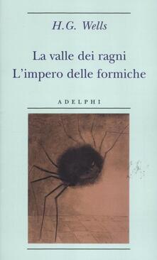 Criticalwinenotav.it La valle dei ragni-L'impero delle formiche Image