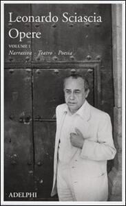 Opere. Vol. 1: Narrativa, teatro, poesia. - Leonardo Sciascia - copertina