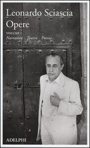 Foto Cover di Opere. Vol. 1: Narrativa, teatro, poesia., Libro di Leonardo Sciascia, edito da Adelphi
