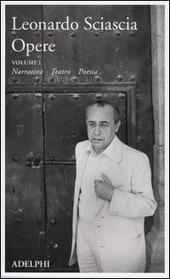 Opere. Vol. 1: Narrativa, teatro, poesia.