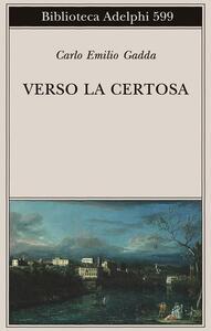 Verso la Certosa - Carlo Emilio Gadda - copertina