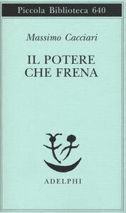 Il potere che frena - Massimo Cacciari - copertina