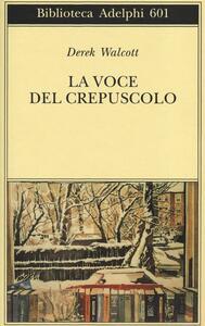 La voce del crepuscolo - Derek Walcott - copertina