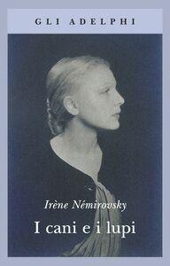 Libro I cani e i lupi Irène Némirovsky