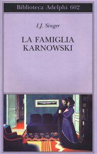 Foto Cover di La famiglia Karnowski, Libro di Israel J. Singer, edito da Adelphi