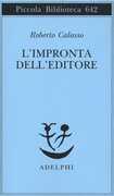 Libro L' impronta dell'editore Roberto Calasso