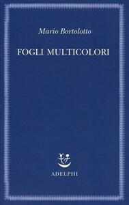 Fogli multicolori - Mario Bortolotto - copertina