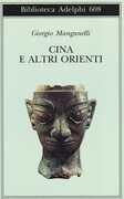 Libro Cina e altri Orienti Giorgio Manganelli