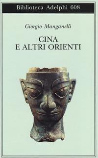 Cina e altri Orienti - Manganelli Giorgio - wuz.it