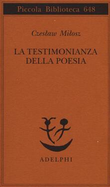 La testimonianza della poesia - Czeslaw Milosz - copertina