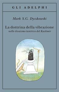 La dottrina della vibrazione nello sivaismo tantrico del Kashmir - Mark S. Dyczkowski - copertina