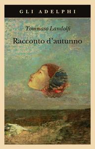 Libro Racconto d'autunno Tommaso Landolfi