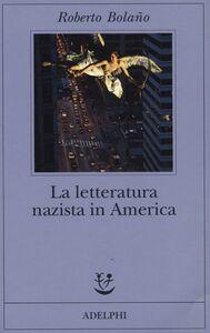 Libro La letteratura nazista in America Roberto Bolaño