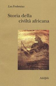 Storia della civiltà africana - Leo Frobenius - copertina