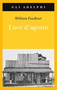 Libro Luce d'agosto William Faulkner