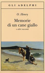 Memorie di un cane giallo e altri racconti - O. Henry - copertina