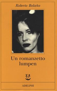 Un romanzetto lumpen - Roberto Bolaño - copertina