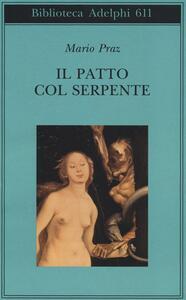 Il patto col serpente. Paralipomeni di «La carne, la morte e il diavolo nella letteratura romantica» - Mario Praz - copertina
