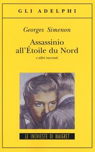 Libro Assassinio all'Étoile du Nord e altri racconti Georges Simenon