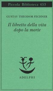 Il libretto della vita dopo la morte - Gustav T. Fechner - copertina