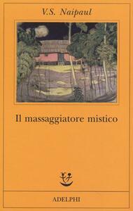 Il massaggiatore mistico - Vidiadhar S. Naipaul - copertina