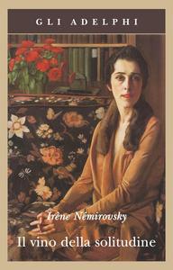 Libro Il vino della solitudine Irène Némirovsky