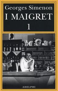 I Maigret: Pietr il Lettone-Il cavallante della «Providence»-Il defunto signor Gallet-L'impiccato di Saint-Pholien-Una testa in gioco. Vol. 1 - Georges Simenon - copertina